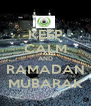 KEEP CALM AND RAMADAN MUBARAK - Personalised Poster A4 size