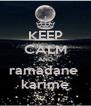 KEEP CALM AND ramadane  karime - Personalised Poster A4 size