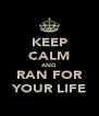KEEP CALM AND RAN FOR YOUR LIFE - Personalised Poster A4 size