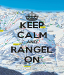 KEEP CALM AND RANGEL ON - Personalised Poster A4 size