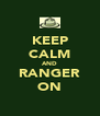 KEEP CALM AND RANGER ON - Personalised Poster A4 size