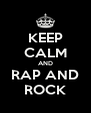KEEP CALM AND RAP AND ROCK - Personalised Poster A4 size