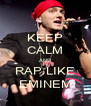 KEEP CALM AND RAP LIKE EMINEM - Personalised Poster A4 size