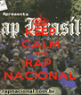 KEEP CALM AND RAP  NACIONAL - Personalised Poster A4 size