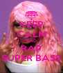 KEEP CALM AND RAP SUPER BASS - Personalised Poster A4 size