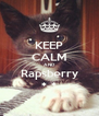 KEEP CALM AND Rapsberry *-* - Personalised Poster A4 size