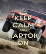 KEEP CALM AND RAPTOR ON - Personalised Poster A4 size