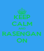 KEEP CALM AND RASENGAN ON - Personalised Poster A4 size