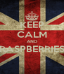 KEEP CALM AND RASPBERRIES  - Personalised Poster A4 size