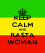 KEEP CALM AND RASTA WOMAN - Personalised Poster A4 size