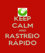 KEEP CALM AND RASTREIO RÁPIDO - Personalised Poster A4 size