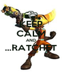 KEEP CALM AND …RATCHET  - Personalised Poster A4 size