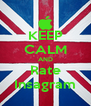 KEEP CALM AND Rate Insagram - Personalised Poster A4 size