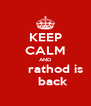 KEEP CALM AND      rathod is     back - Personalised Poster A4 size