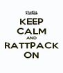 KEEP CALM AND RATTPACK ON - Personalised Poster A4 size