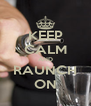 KEEP CALM AND RAUNCH ON - Personalised Poster A4 size