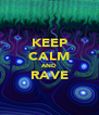 KEEP CALM AND RAVE  - Personalised Poster A4 size