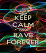 KEEP CALM AND RAVE FOREVER - Personalised Poster A4 size