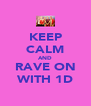 KEEP CALM AND RAVE ON WITH 1D - Personalised Poster A4 size