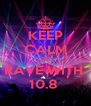 KEEP CALM AND RAVE WITH  10.8  - Personalised Poster A4 size