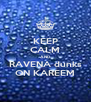 KEEP CALM AND RAVENA dunks ON KAREEM - Personalised Poster A4 size