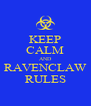 KEEP CALM AND RAVENCLAW RULES - Personalised Poster A4 size