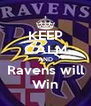 KEEP CALM AND Ravens will Win - Personalised Poster A4 size