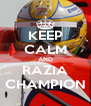 KEEP CALM AND RAZIA CHAMPION - Personalised Poster A4 size