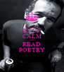 KEEP CALM AND REАD POETRY - Personalised Poster A4 size