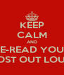 KEEP CALM AND RE-READ YOUR POST OUT LOUD - Personalised Poster A4 size