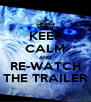 KEEP CALM AND RE-WATCH THE TRAILER - Personalised Poster A4 size