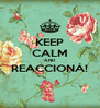 KEEP CALM AND REACCIONÁ!  - Personalised Poster A4 size