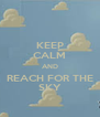 KEEP CALM AND REACH FOR THE SKY - Personalised Poster A4 size