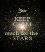 KEEP CALM AND reach for the  STARS - Personalised Poster A4 size
