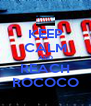 KEEP CALM AND REACH ROCOCO - Personalised Poster A4 size