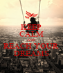 KEEP CALM AND REACH YOUR DREAMS - Personalised Poster A4 size