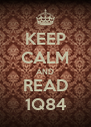 KEEP CALM AND READ 1Q84 - Personalised Poster A4 size