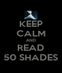 KEEP CALM AND READ 50 SHADES - Personalised Poster A4 size