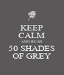 KEEP CALM AND READ 50 SHADES OF GREY - Personalised Poster A4 size