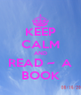 KEEP CALM AND READ ~  A BOOK - Personalised Poster A4 size