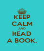 KEEP CALM AND READ A BOOK. - Personalised Poster A4 size