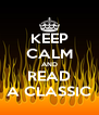 KEEP CALM AND   READ   A CLASSIC - Personalised Poster A4 size