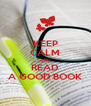 KEEP CALM AND READ A GOOD BOOK - Personalised Poster A4 size