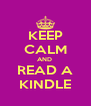 KEEP CALM AND  READ A KINDLE - Personalised Poster A4 size