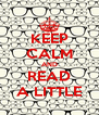 KEEP CALM AND READ A LITTLE - Personalised Poster A4 size