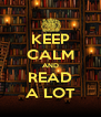 KEEP CALM AND READ A LOT - Personalised Poster A4 size