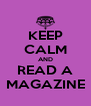 KEEP CALM AND READ A MAGAZINE - Personalised Poster A4 size