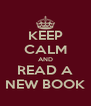 KEEP CALM AND READ A NEW BOOK - Personalised Poster A4 size