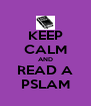 KEEP CALM AND READ A PSLAM - Personalised Poster A4 size