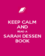 KEEP CALM AND READ A SARAH DESSEN BOOK - Personalised Poster A4 size